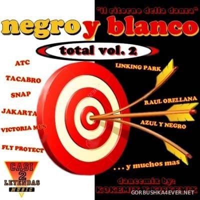 Negro Y Blanco Total 2 [2019] Mixed by Kokemix DJ & Kiske