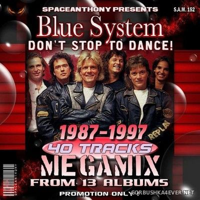 Blue System - Don't Stop To Dance Megamix [2019] by SpaceAnthony