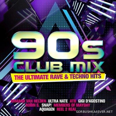 90s Club Mix (The Ultimate Rave & Techno Hits) vol 1 [2018] / 2xCD