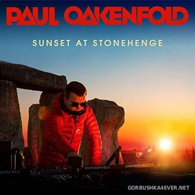 Sunset At Stonehenge [2019] Mixed By Paul Oakenfold