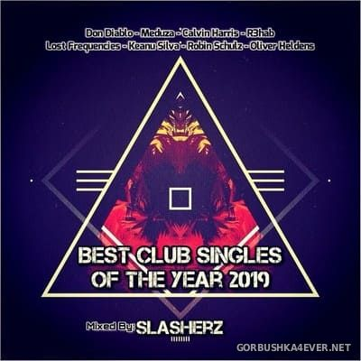 Best Club Singles Of The Year 2019 by Slasherz