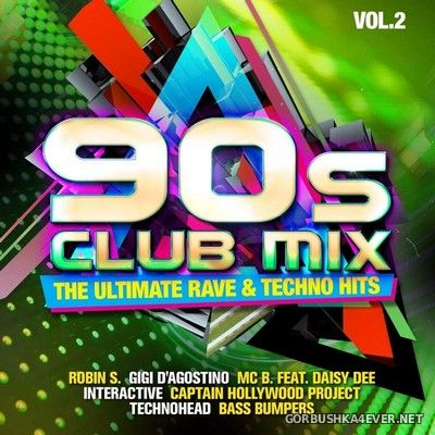 90s Club Mix (The Ultimate Rave & Techno Hits) vol 2 [2019] / 2xCD