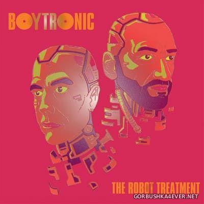 Boytronic - The Robot Treatment [2019]