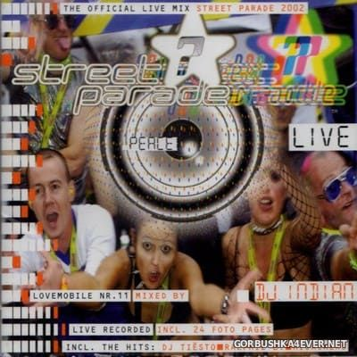 Street Parade 2002 - Live Mix [2002] Mixed by DJ Indian
