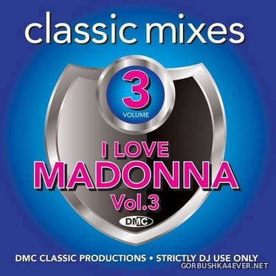 [DMC] Classic Mixes - I Love Madonna vol 3 [2019]