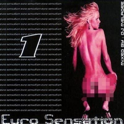 Euro Sensation vol 1 [2005] Mixed by DJ Meladee