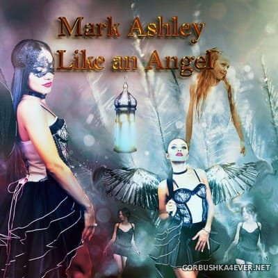 Mark Ashley - Like An Angel [2019]