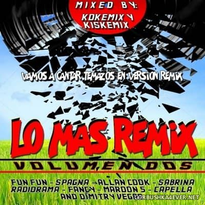 Lo Mas Remix vol 2 [2018] Mixed by Kokemix DJ & Kiske
