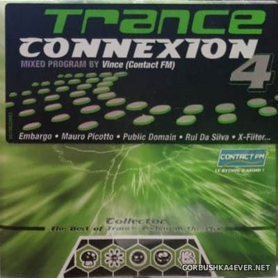 Trance Connexion 4 [2001] Mixed by Vince (Contact FM)