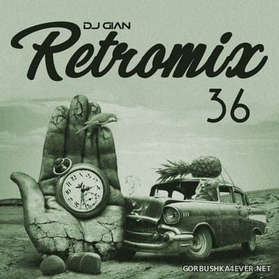 DJ GIAN - RetroMix vol 36 [2019] Pop & Hip Hop 2000
