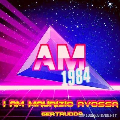 AM 1984 - I AM Maurizio Avossa [2019]