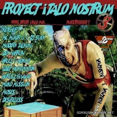 Proyect Italo Nostrum 3 [2019] Mixed by Kokemix DJ & Kiske