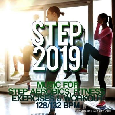 Step 2019 (Music For Step Aerobics Fitness Exercises & Workout) [2019]