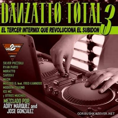 Danzatto Total 3 [2018] Mixed by Kokemix DJ & Kiske