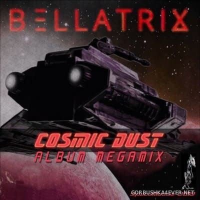 Bellatrix - Cosmic Dust Album Megamix [2019] by DJ SpaceMouse
