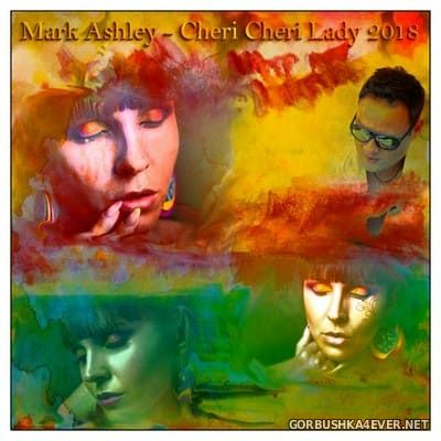 Mark Ashley - Cheri Cheri Lady 2018 [2019]