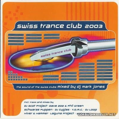 [TBA] Swiss Trance Club 2003 (The Sound Of Swiss Clubs) [2003] Mixed by DJ Mark Jones