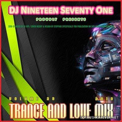 DJ Nineteen Seventy One - Trance & Love Mix vol 29 [2019]