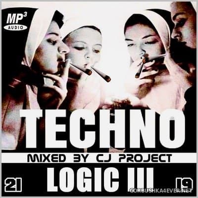 Techno Logic III [2019] Mixed by CJ Project