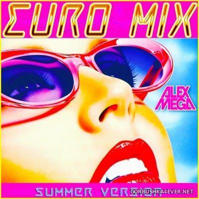 DJ Alex Mega - Euro Mix (Summer Version) [2019]