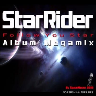 StarRider - Follow You Star Album Megamix [2019] by DJ SpaceMouse