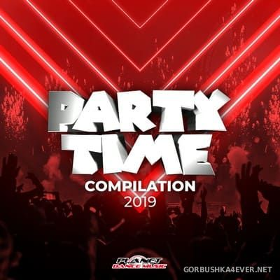 [Planet Dance Music] Party Time Compilation 2019