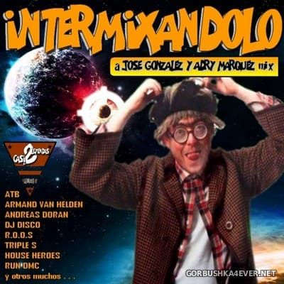 Intermixandolo [2019] Mixed by Kokemix DJ & Kiske