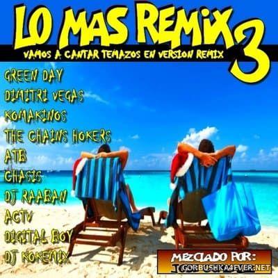 Lo Mas Remix vol 3 [2019] Mixed by Kokemix DJ