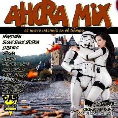 Ahora Mix [2019] Mixed by Kokemix DJ & Kiske