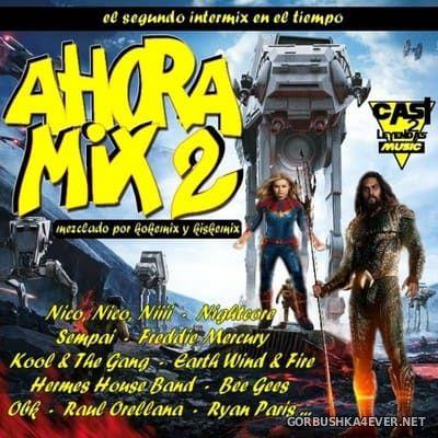 Ahora Mix 2 [2019] Mixed by Kokemix DJ & Kiske