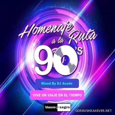 90's Homenaje A La Ruta [2019] Mixed By DJ Acedo