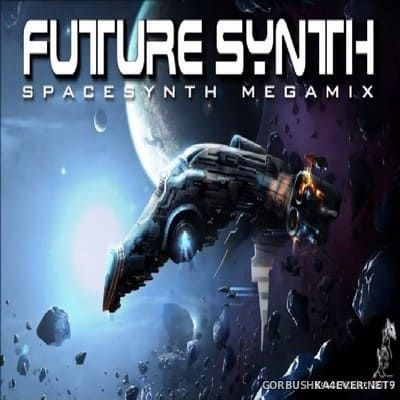 Future Synth - Spacesynth Megamix [2019] by DJ SpaceMouse