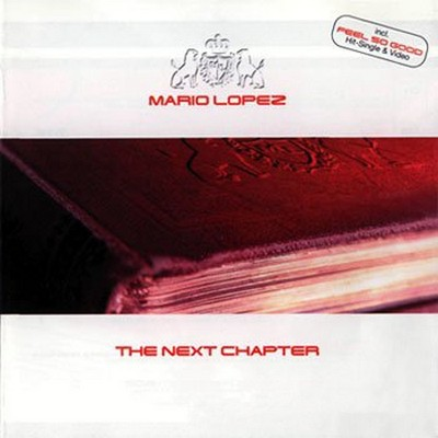 Mario Lopez - The Next Chapter [2002]