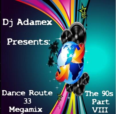 DJ Adamex - Dance Route 33 Megamix [The 90s Edition VIII] [2011]