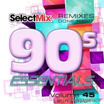 [Select Mix] 90s Essentials vol 45 [2019] Latin Edition