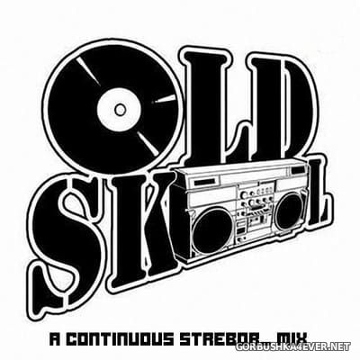 Bangin' Out The Old Skool [2019] Mixed by Strebor