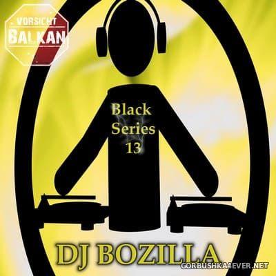 DJ Bozilla - The Black Series 13 [2011] The Balkan