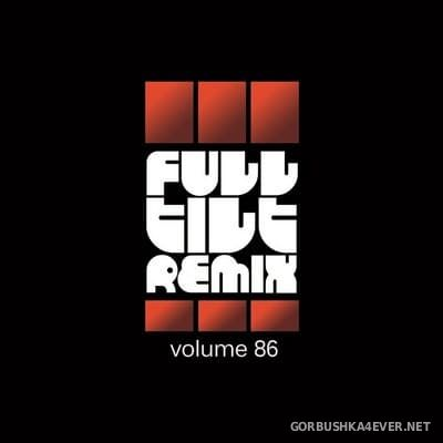 Full Tilt Remix vol 86 [2019]