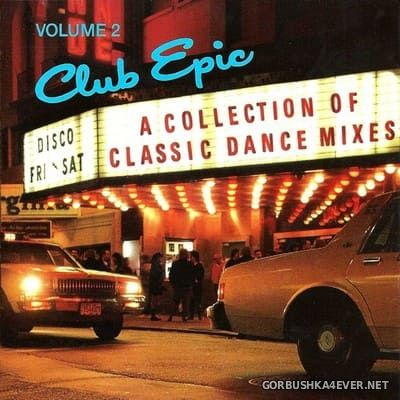 Club Epic (A Collection Of Classic Dance Mixes) vol 2 [1992]