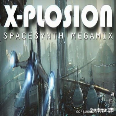 X-Plosion - Spacesynth Megamix [2019] by DJ SpaceMouse