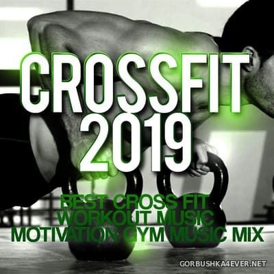 Crossfit 2019 (Best Cross Fit Workout Music - Motivation Gym Music Mix) [2019]