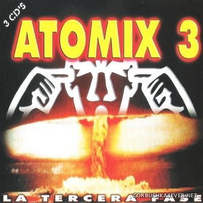 [Falco Music] Atomix 3 - La Tercera Fase [2000] / 3xCD