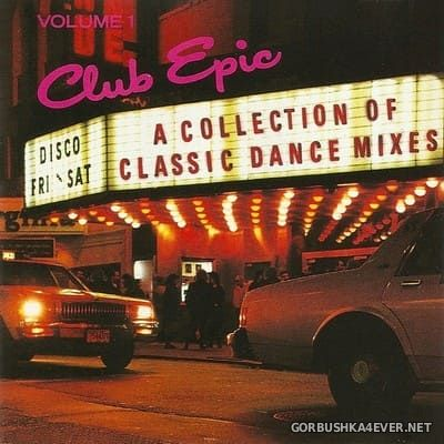 Club Epic (A Collection Of Classic Dance Mixes) vol 1 [1990]