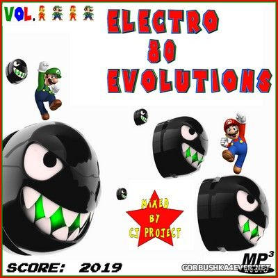 Electro 80 Evolutions vol 4 [2019] Mixed by CJ Project