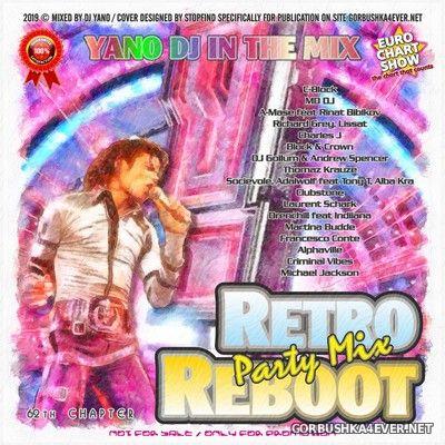 DJ Yano - Retro Reboot Party Mix 62 [2019]