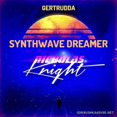 Nicholas Knight - Synthwave Dreamer [2019]