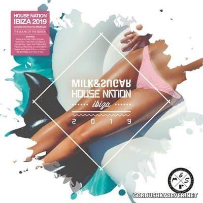 House Nation Ibiza 2019 [2019] Mixed by Milk & Sugar