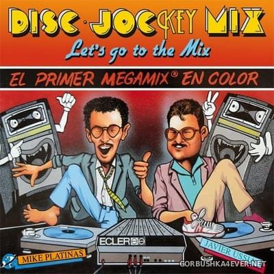 [Discoteca Records] Disc-Jockey Mix (Lets Go To The Mix) [2018] / 2xCD