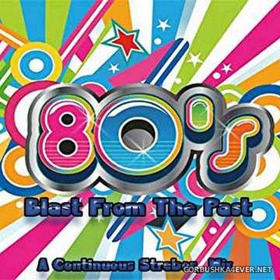 80's Blast From The Past [2019] by Strebor