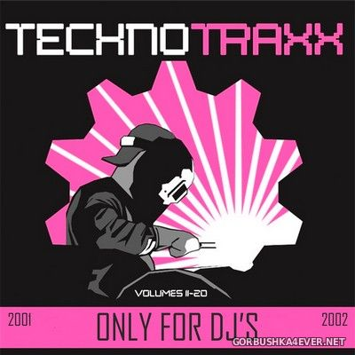 Techno Traxx (Only For DJ's) vol 11 - vol 20 [2001]